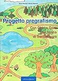 Progetto pregrafismo. Con Ghiri e Goro nel bosco di Trattoallegro. Con CD-ROM