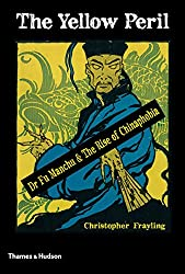 The Yellow Peril: Dr Fu Manchu & The Rise of Chinaphobia (English Edition)