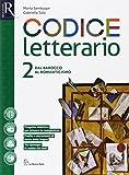 Codice letterario. Per le Scuole superiori. Con e-book. Con 2 espansioni online. Con libro: Percorsi