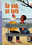 So nah, so fern. Per la Scuola media. Con CD Audio (Teen readers)