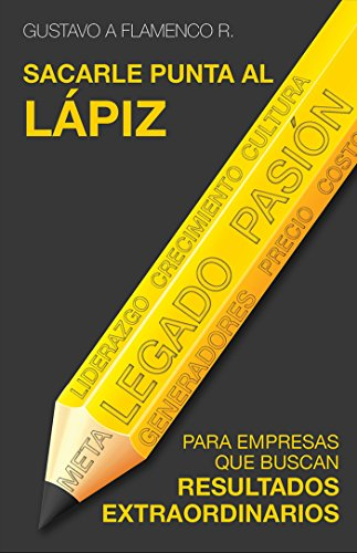 Sacarle punta al lápiz eBook: Flamenco R., Gustavo A.: Amazon.es ...