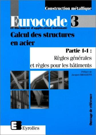 EUROCODE 3 CALCUL DES STRUCTURES EN ACIER. Partie 1-1, Règles générales et règles pour les bâtiments