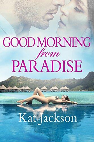 Good Morning from Paradise (English Edition) eBook: Kat ...