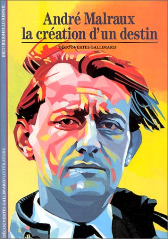 "<a href=""/node/64452"">ANDRE MALRAUX - LA CREATION D'UN DESTIN</a>"