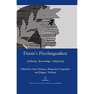 Dante's Plurilingualism: Authority, Knowledge, Subjectivity (Legenda Main Series) (English Edition)