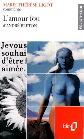 L'Amour fou d'André Breton (Essai et dossier)