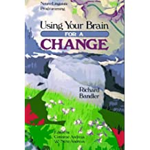 Using Your Brain: For a Change by Bandler, Richard (August 1, 1985) Paperback