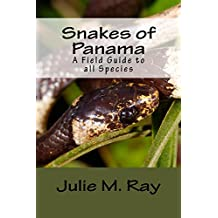 Snakes of Panama: A Field Guide to all Species (Team Snake Panama)