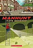 [(Manhunt)] [By (author) Kate Messner] published on (April, 2015)