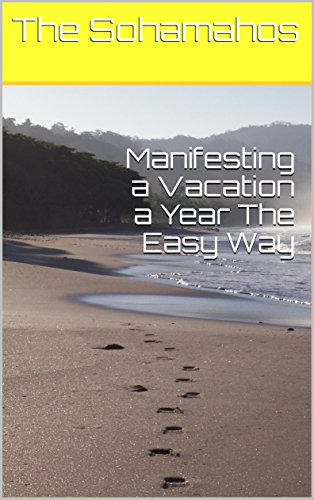 Manifesting a Vacation a Year The Easy Way (English Edition)
