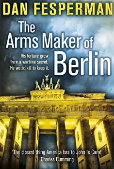 The Arms Maker of Berlin by [Fesperman, Dan]