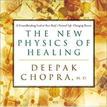 The New Physics of Healing: A Groundbreaking Look at Your Body's Life-Changing Power