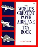 Laux: The World′s Greatest ∗paper Airplane∗ & Toy Book(pr Only)