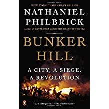Bunker Hill: A City, a Siege, a Revolution by Nathaniel Philbrick (2013-04-30)