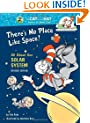 There's No Place Like Space!: All about Our Solar System (Cat in the Hat's Learning Library)