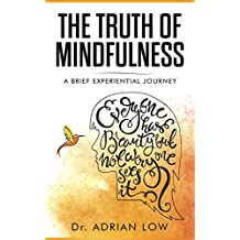 The Truth of Mindfulness: A Brief Experiential Journey (English Edition)