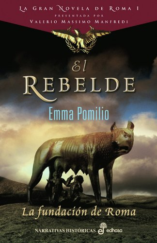 El Rebelde. La Fundación De Roma descarga pdf epub mobi fb2