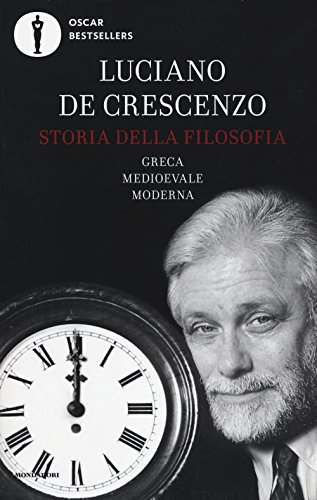 Storia della filosofia greca, medioevale, moderna (Oscar bestsellers)