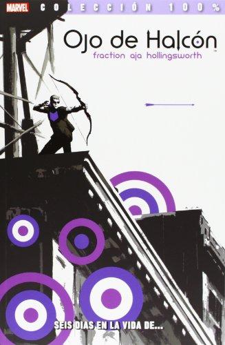 Descargar Libro Ojo De Halcón 1. Seis Días En La Vida De… (100% Marvel - Ojo De Halcon) de Matt Fraction David Aja