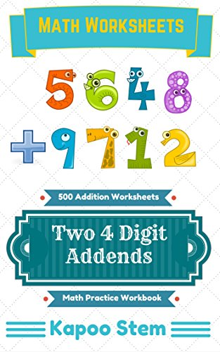 500 Addition Worksheets with Two 4-Digit Addends: Math Practice ...