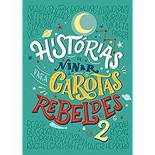 Histórias de ninar para garotas rebeldes 2 (Portuguese Edition)