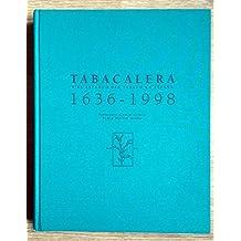 TABACALERA y el estanco del Tabaco en España. 1636-1998