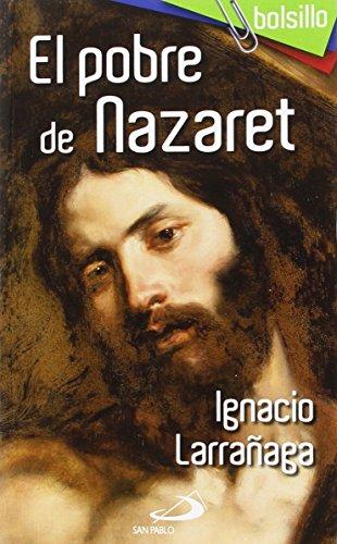 El pobre de Nazaret (bolsillo) por Ignacio Larrañaga Orbegozo