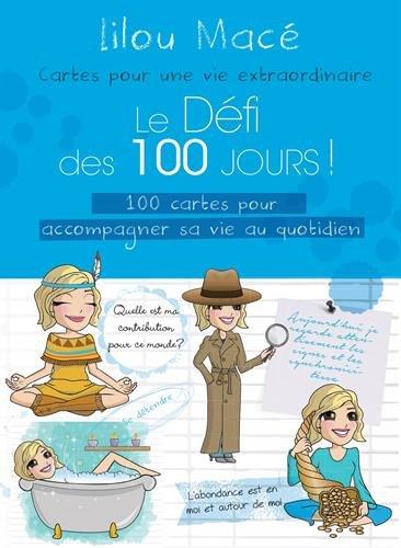 Le Dfi des 100 Jours ! - 100 cartes pour accompagner sa vie au quotidien