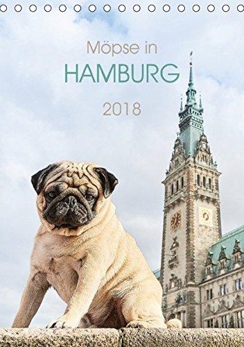 Möpse in Hamburg (Tischkalender 2018 DIN A5 hoch): Sightseeing mit dem Mops in Hamburg (Monatskalender, 14 Seiten ) (CALVENDO Orte)