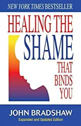 (Healing the Shame That Binds You (Expanded)) By Bradshaw, John (Author) Paperback on 15-Oct-2005