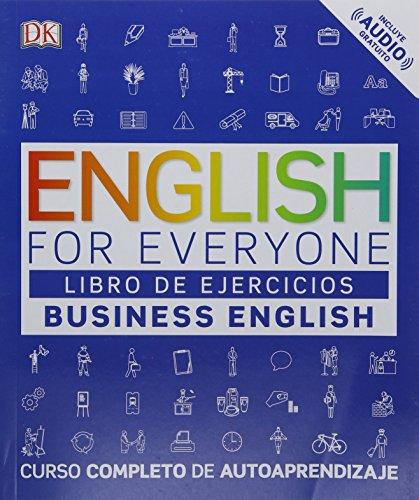 English for Everyone: Business English, Libro de Ejercicios: Curso Completo de Autoaprendizaje por Dk