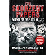 The Skorzeny Papers: Evidence for the Plot to Kill JFK (English Edition)
