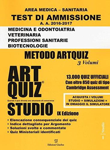 Artquiz studio. Test di ammissione a: medicina, odontoiatria, veterinaria, professioni sanitarie, biotecnoloolge. Area medica-sanitaria. Con aggiornamento online