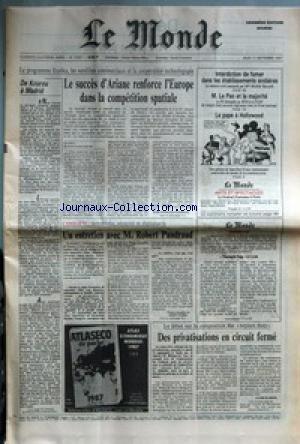 MONDE (LE) [No 13261] du 17/09/1987 - DE KOUROU A MADRID - LE SUCCES D'ARIANE RENFORCE L'EUROPE DANS LA COMPETITION SPATIALE PAR JEAN-FRAN+¥+íOIS AUGEREAU - UN ENTRETIEN AVEC M. ROBERT PANDRAUD - INTERDICTION DE FUMER DANS LES ETABLISSEMENTS SCOLAIRES - M. LE PEN ET LA MAJORITE - LE PAPE A HOLLYWOOD - LE FESTIVAL D'AUTOMNE A PARIS - NORMALE SUP A LYON - DES PRIVATISATIONS EN CIRCUIT FERME PAR CLAIRE BLANDIN.