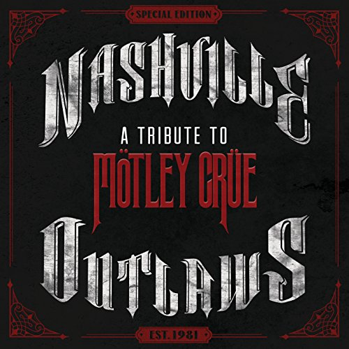 Nashville Outlaws: A Tribute T...