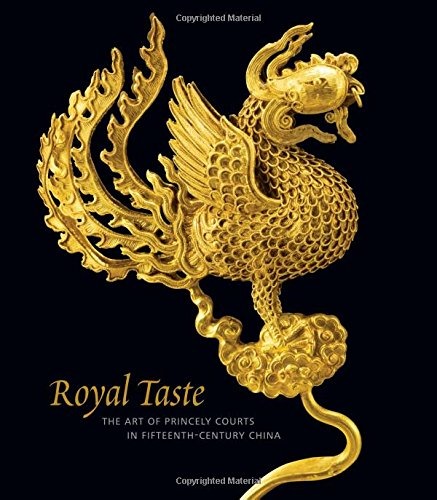 Royal Taste: The Art of Princely Courts in Fifteenth-Century China (Fan-taste)