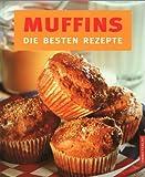 Muffins, Die besten Rezepte, m. Muffins-Backform