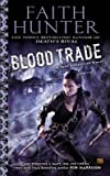 [Blood Trade: A Jane Yellowrock Novel] (By: Faith Hunter) [published: April, 2013]
