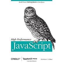 High Performance JavaScript (Build Faster Web Application Interfaces) by Nicholas C. Zakas (2-Apr-2010) Paperback