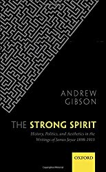 The Strong Spirit: History, Politics and Aesthetics in the Writings of James Joyce 1898-1915