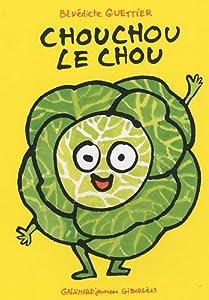 """Afficher """"Chouchou le chou"""""""