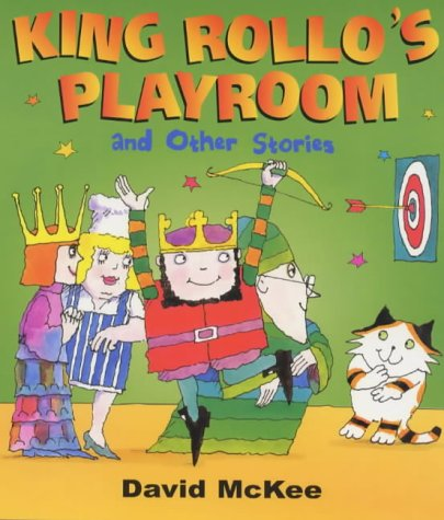 King Rollo's Playroom and Other Stories
