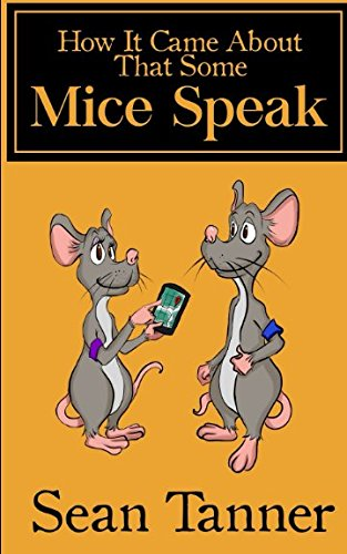Tanner-sammlung (How It Came About That Some Mice Speak: Origin (Mice Protectorate Chronicles, Band 1))
