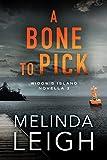 A Bone to Pick (Widow's Island Novella Book 2) by Melinda Leigh