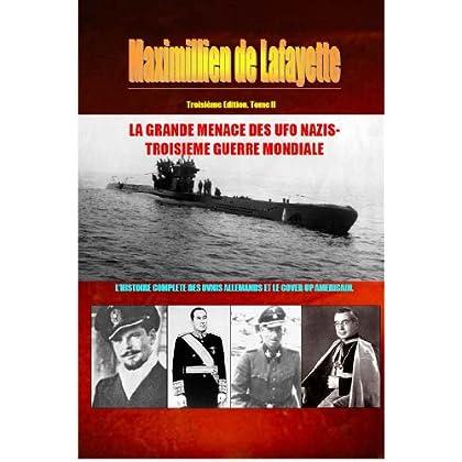TROISIEME EDITION. TOME  II : LA GRANDE MENACE DES UFO NAZIS-TROISIEME GUERRE MONDIALE. (L'HISTOIRE COMPLETE DES OVNIS ALLEMANDS ET LE COVER UP AMERICAIN t. 2)