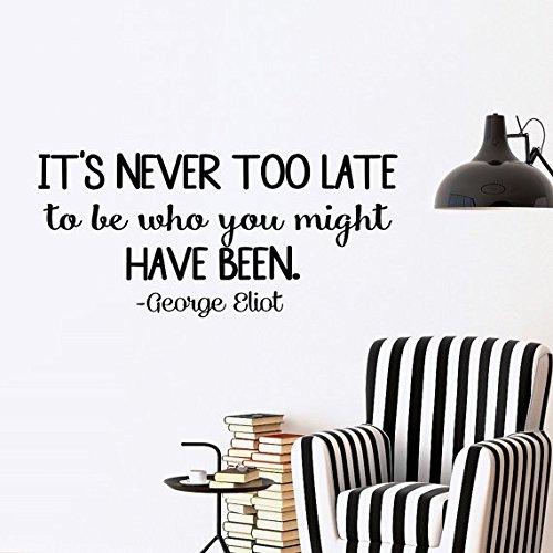 George Eliot quota adesivo non è mai troppo tardi per essere che si poteva Inspirational quote corsi vinyl Lettering Wall Art?