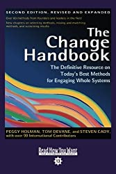 The Change Handbook (Volume 2 of 3) (EasyRead Comfort Edition): The Definitive Resource on Today's Best Methods for Engaging whole Systems