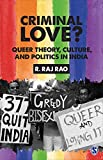 #8: Criminal Love?: Queer Theory, Culture, and Politics in India