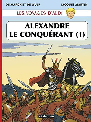 Les voyages d'Alix, Tome 1 : Alexandre le conquérant par Jacques Martin, De Marck, Valérie de Wulf