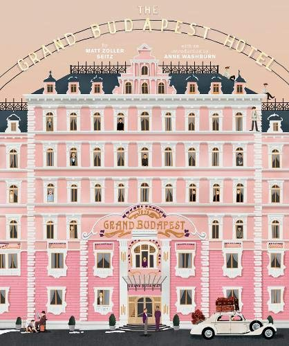 The Wes Anderson Collection: The Grand Budapest Hotel par Matt Zoller Seitz